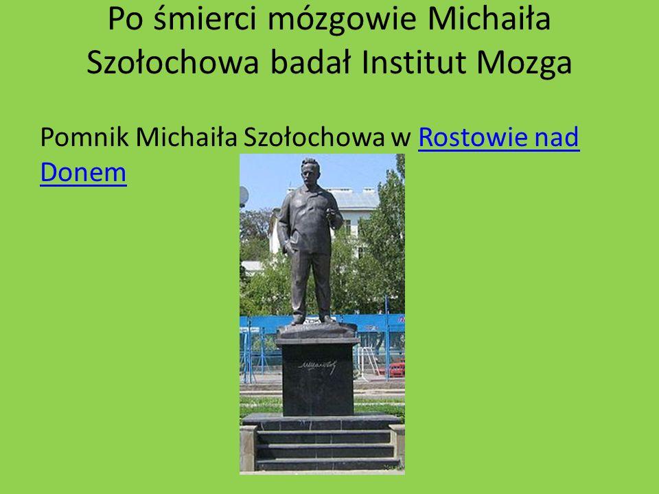 Po śmierci mózgowie Michaiła Szołochowa badał Institut Mozga