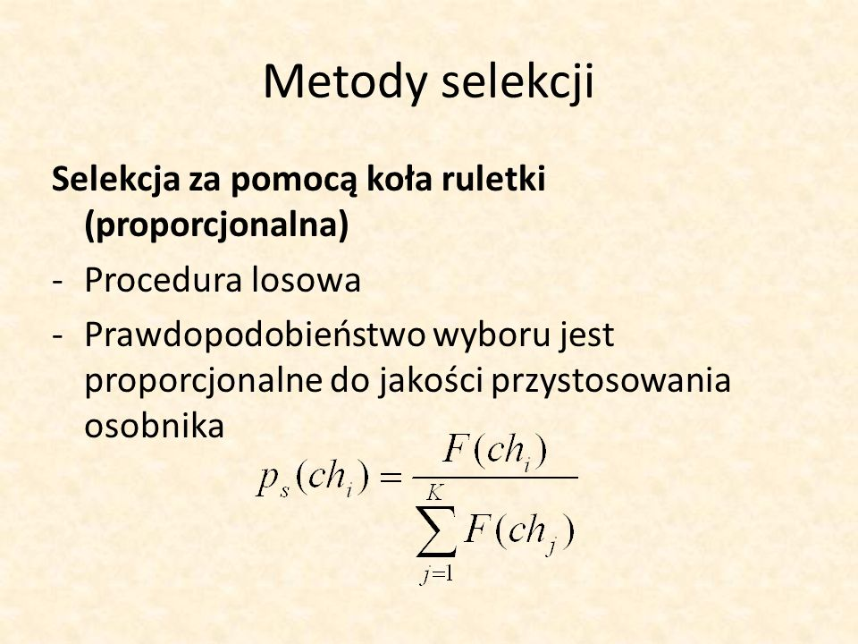 Metody selekcji Selekcja za pomocą koła ruletki (proporcjonalna)