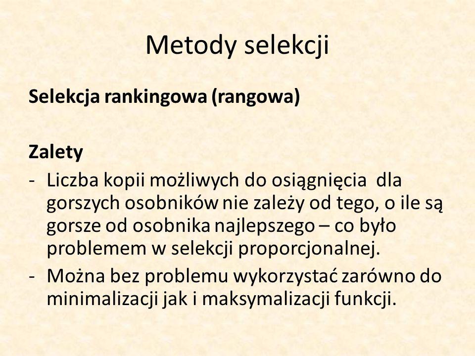 Metody selekcji Selekcja rankingowa (rangowa) Zalety