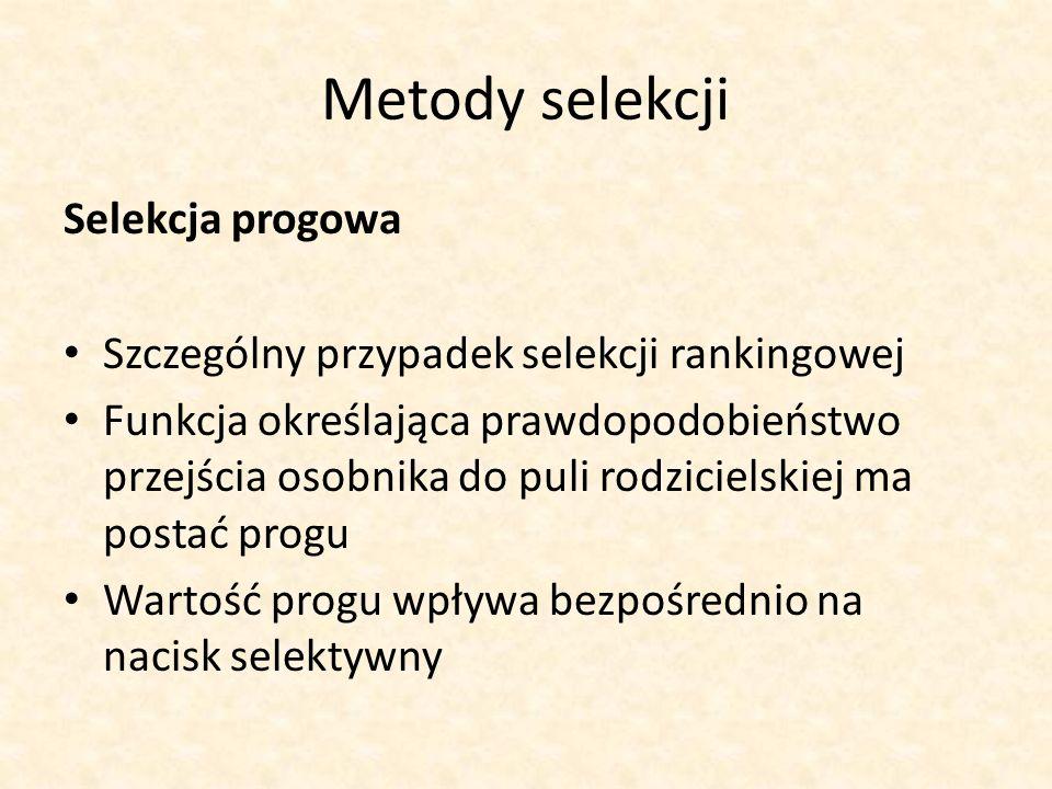 Metody selekcji Selekcja progowa