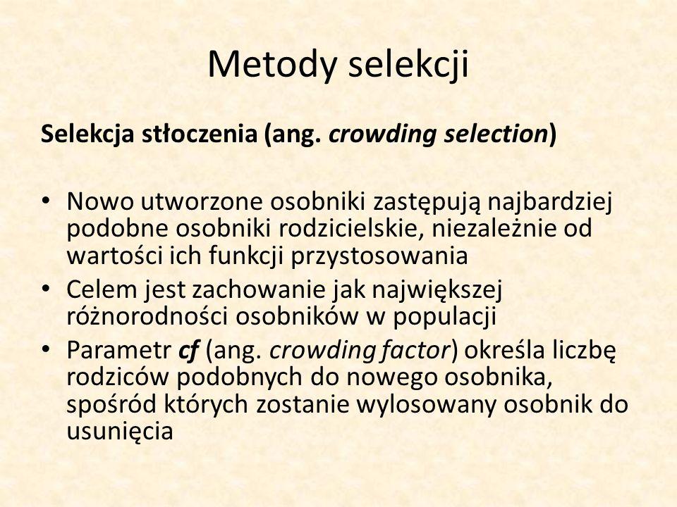 Metody selekcji Selekcja stłoczenia (ang. crowding selection)