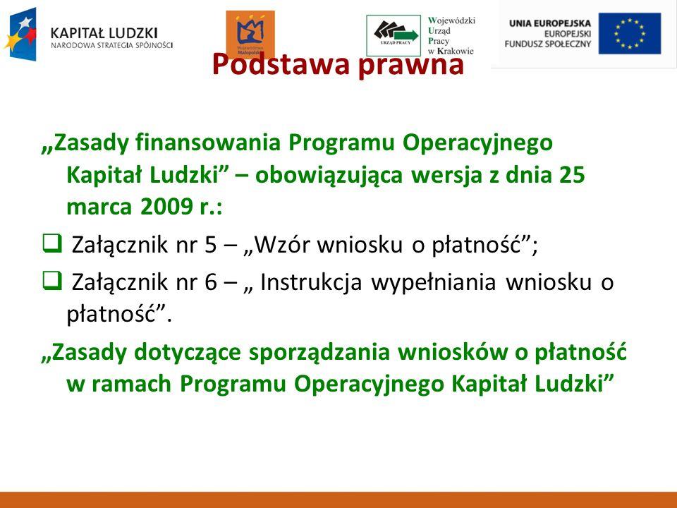 """Podstawa prawna """"Zasady finansowania Programu Operacyjnego Kapitał Ludzki – obowiązująca wersja z dnia 25 marca 2009 r.:"""
