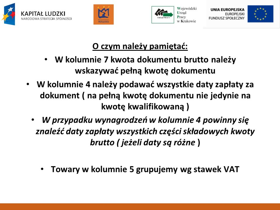 O czym należy pamiętać: Towary w kolumnie 5 grupujemy wg stawek VAT