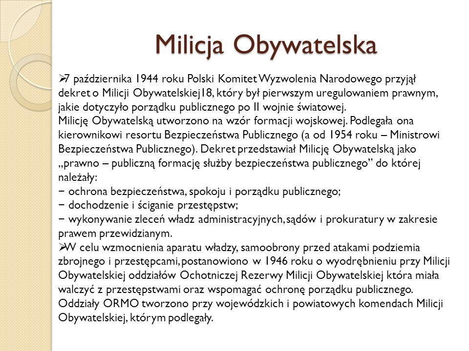 Milicja Obywatelska 7 października 1944 roku Polski Komitet Wyzwolenia Narodowego przyjął.