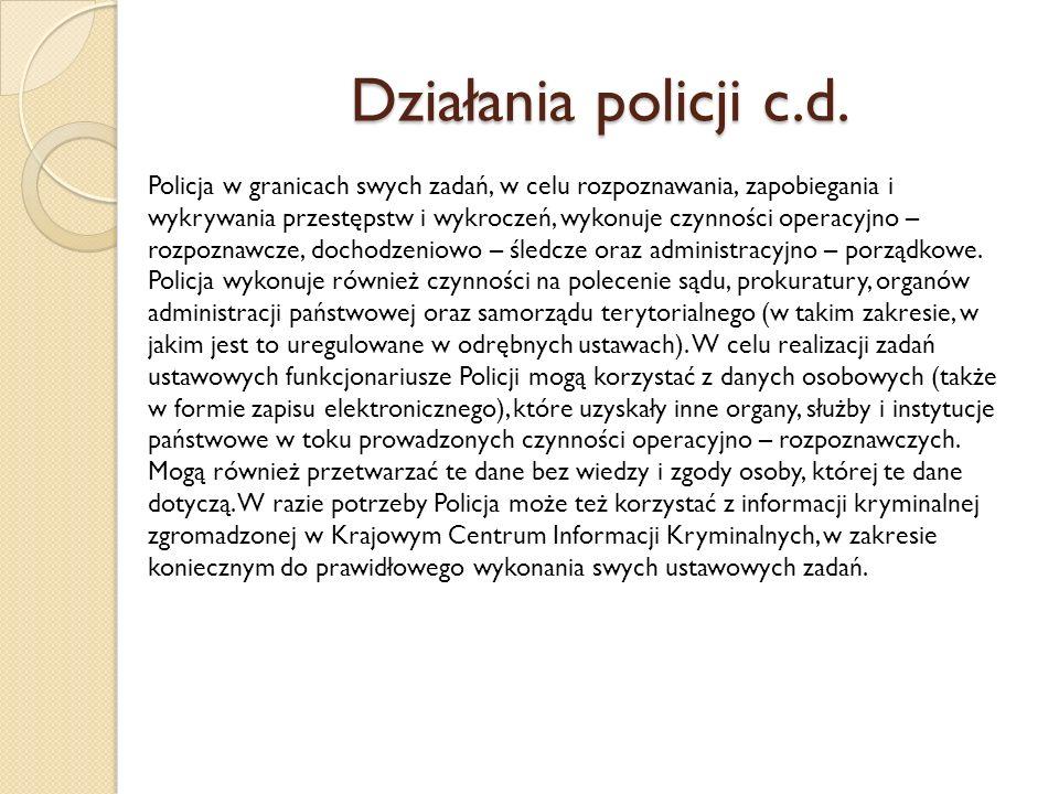 Działania policji c.d.
