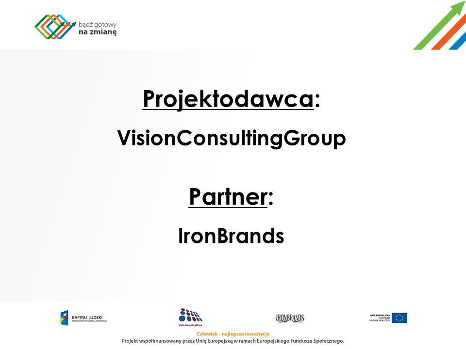 Projektodawca: VisionConsultingGroup Partner: IronBrands