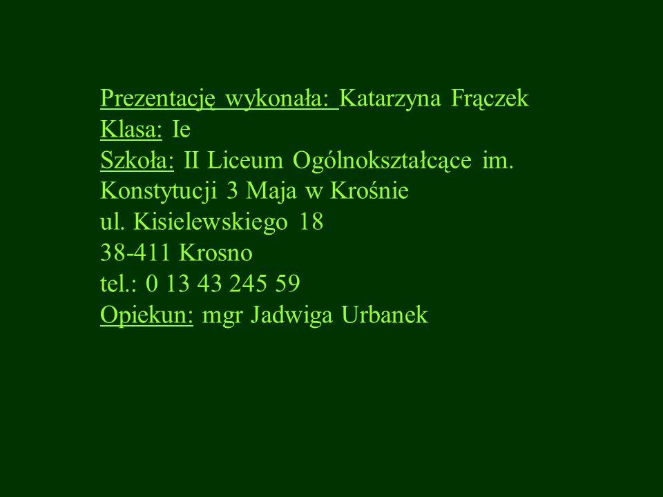 Prezentację wykonała: Katarzyna Frączek