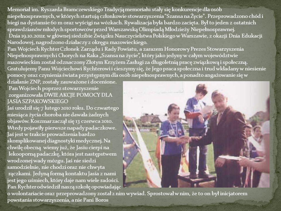 Memoriał im. Ryszarda Bramczewskiego Tradycją memoriału stały się konkurencje dla osób niepełnosprawnych, w których startują członkowie stowarzyszenia Szansa na Życie . Przeprowadzono chód i biegi na dystansie 60 m oraz wyścigi na wózkach. Rywalizacja była bardzo zacięta. Był to jeden z ostatnich sprawdzianów młodych sportowców przed Warszawską Olimpiadą Młodzieży Niepełnosprawnej.