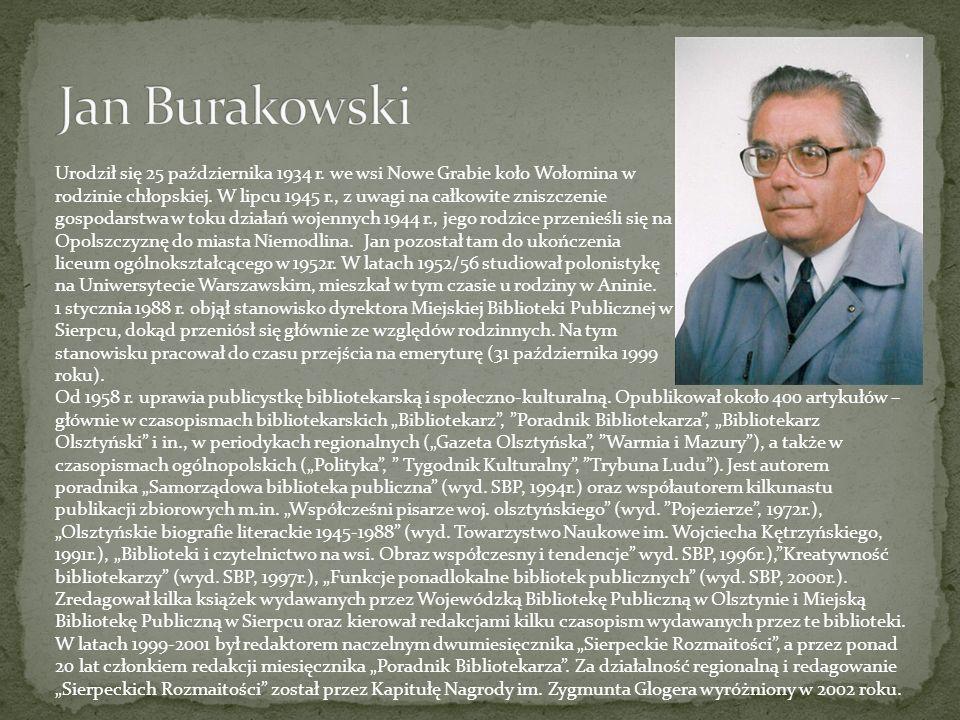 Jan Burakowski Urodził się 25 października 1934 r. we wsi Nowe Grabie koło Wołomina w.