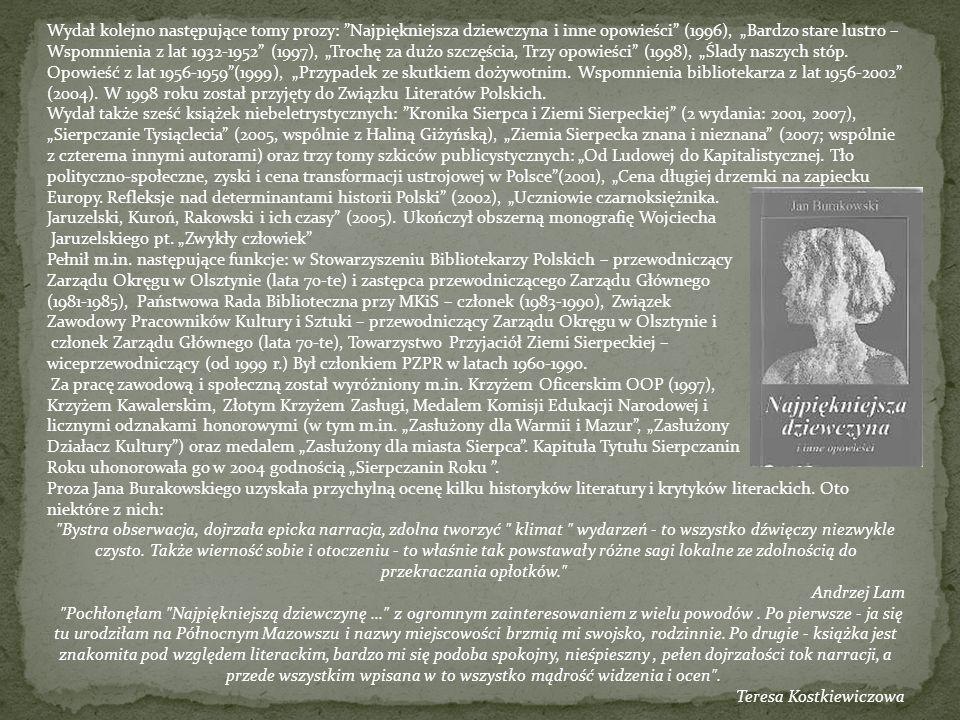 """Wydał kolejno następujące tomy prozy: Najpiękniejsza dziewczyna i inne opowieści (1996), """"Bardzo stare lustro – Wspomnienia z lat 1932-1952 (1997), """"Trochę za dużo szczęścia, Trzy opowieści (1998), """"Ślady naszych stóp. Opowieść z lat 1956-1959 (1999), """"Przypadek ze skutkiem dożywotnim. Wspomnienia bibliotekarza z lat 1956-2002 (2004). W 1998 roku został przyjęty do Związku Literatów Polskich."""