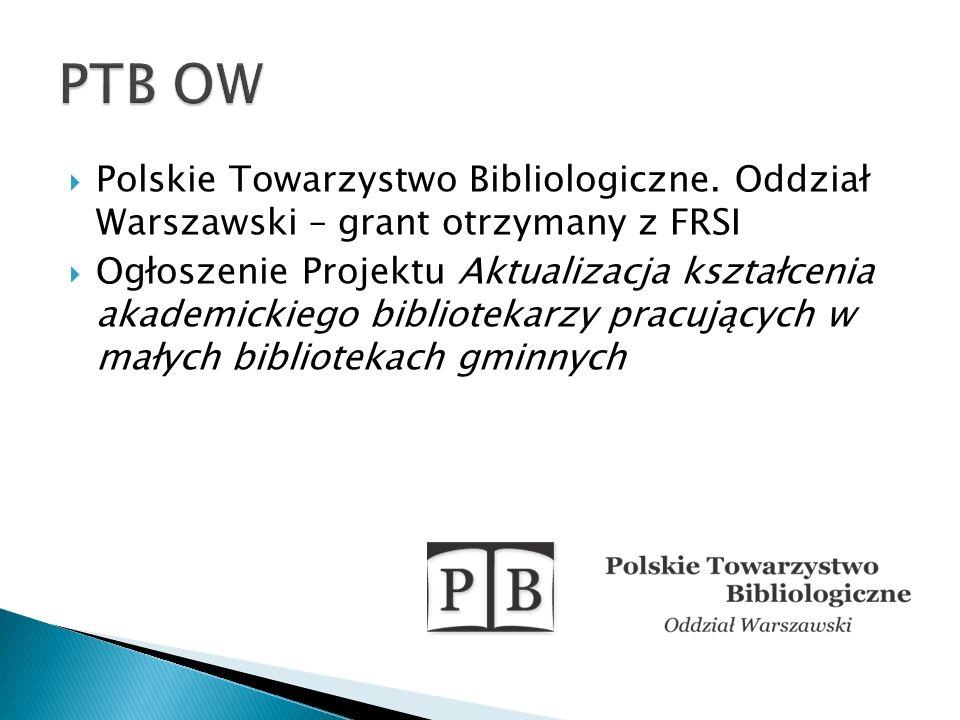PTB OW Polskie Towarzystwo Bibliologiczne. Oddział Warszawski – grant otrzymany z FRSI.