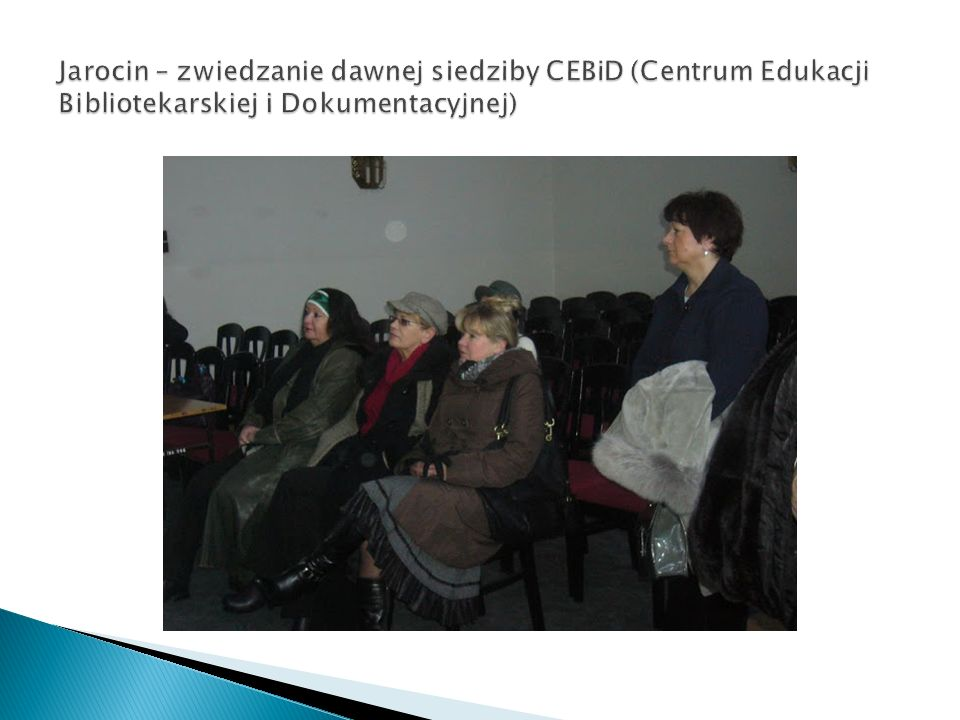 Jarocin – zwiedzanie dawnej siedziby CEBiD (Centrum Edukacji Bibliotekarskiej i Dokumentacyjnej)