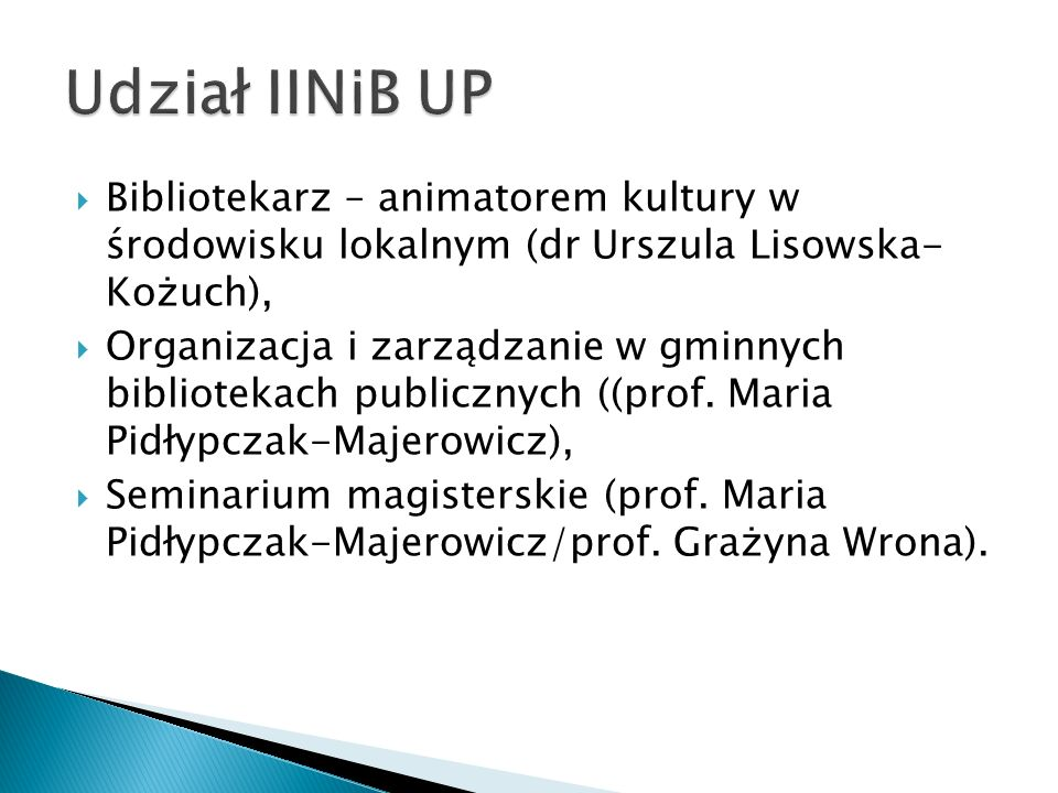 Udział IINiB UP Bibliotekarz – animatorem kultury w środowisku lokalnym (dr Urszula Lisowska- Kożuch),