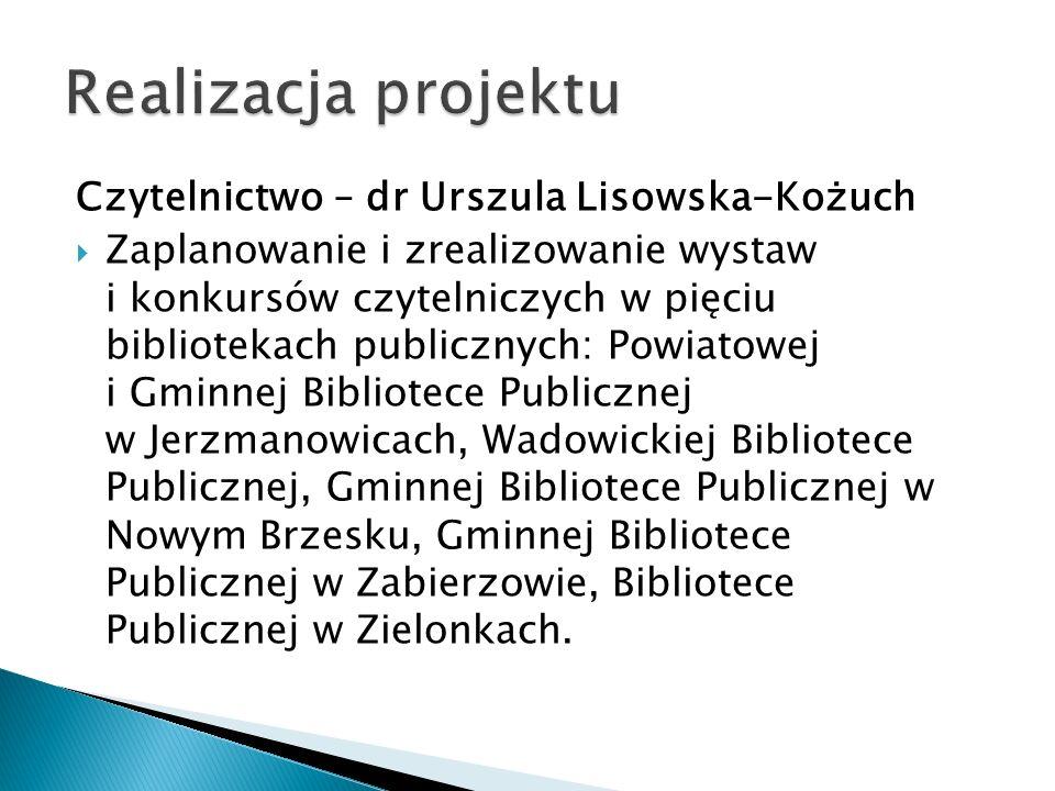 Realizacja projektu Czytelnictwo – dr Urszula Lisowska-Kożuch