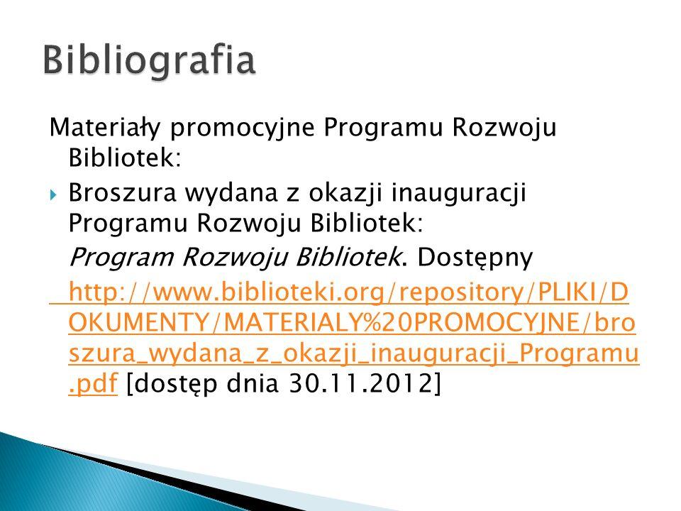 Bibliografia Materiały promocyjne Programu Rozwoju Bibliotek: