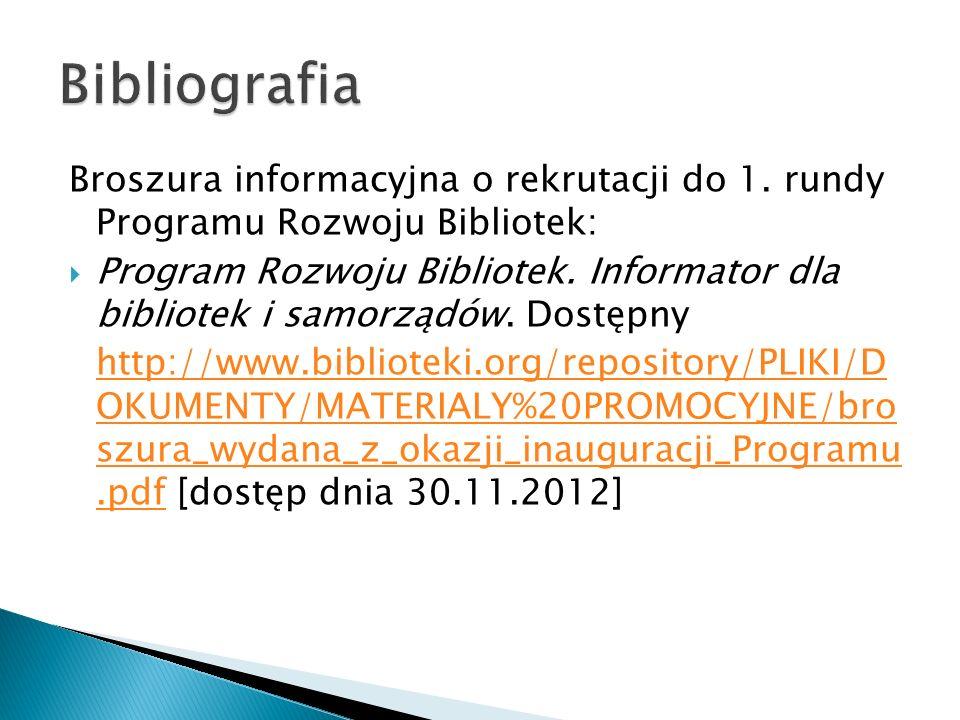 Bibliografia Broszura informacyjna o rekrutacji do 1. rundy Programu Rozwoju Bibliotek: