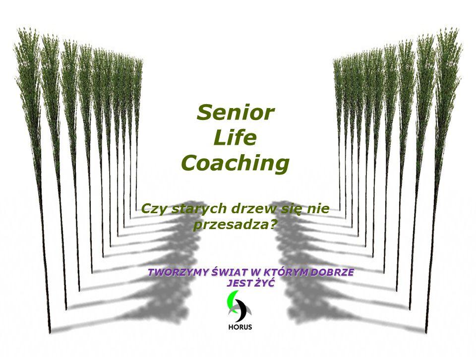 Senior Life Coaching Czy starych drzew się nie przesadza