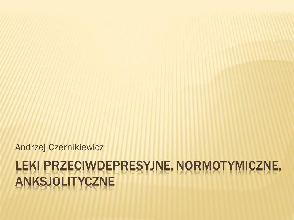 Leki przeciwdepresyjne, normotymiczne, anksjolityczne