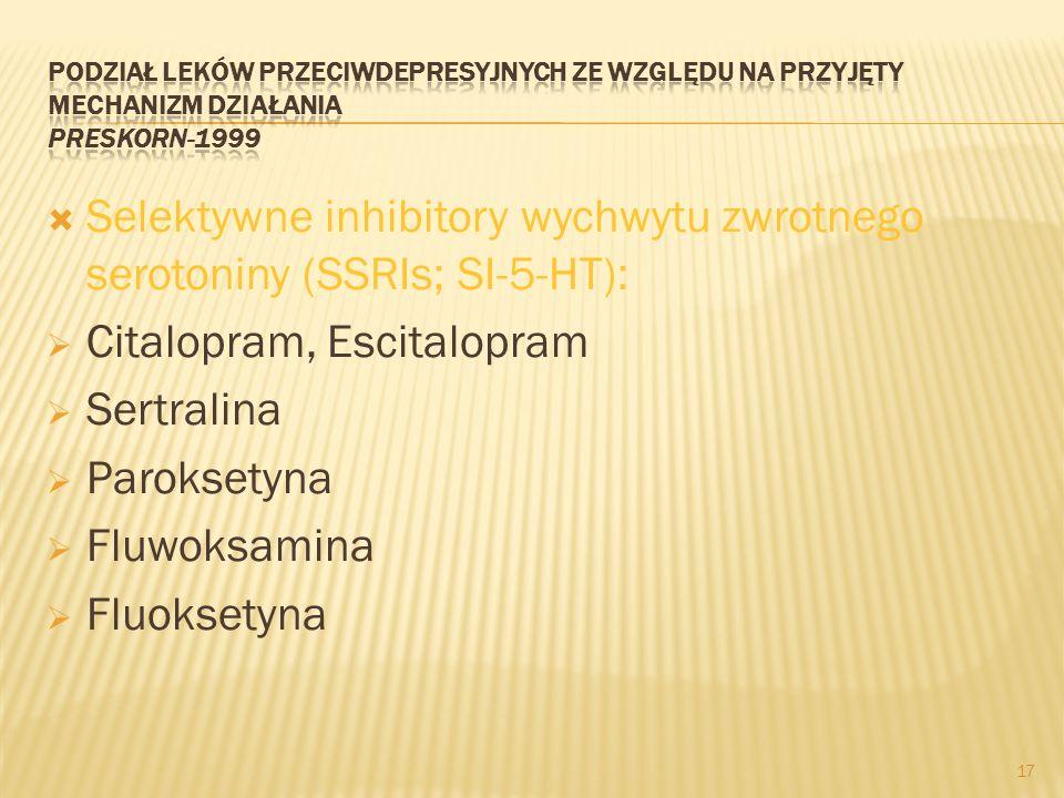 Selektywne inhibitory wychwytu zwrotnego serotoniny (SSRIs; SI-5-HT):