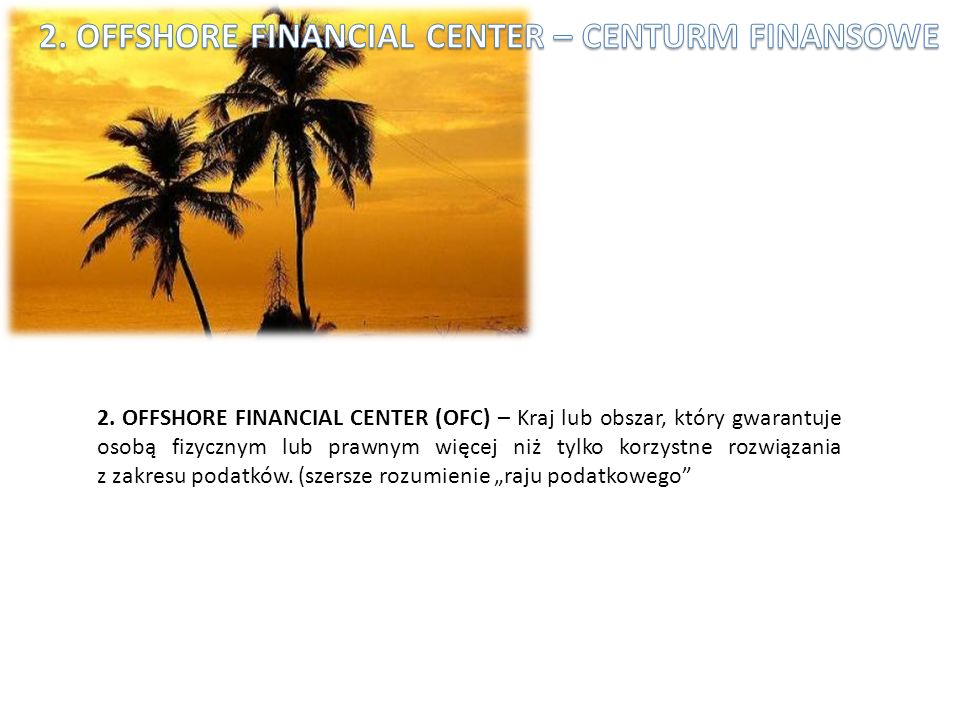 2. OFFSHORE FINANCIAL CENTER – CENTURM FINANSOWE