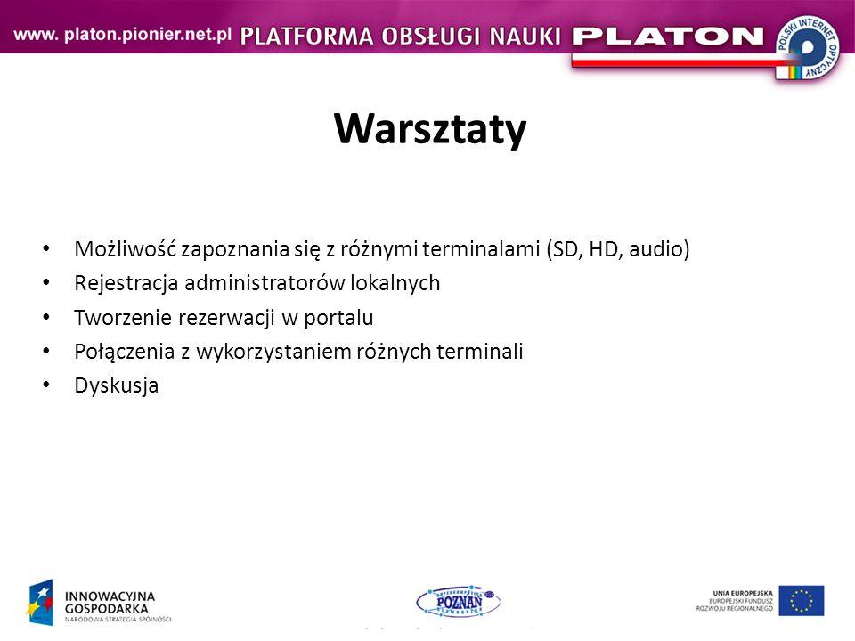 Warsztaty Możliwość zapoznania się z różnymi terminalami (SD, HD, audio) Rejestracja administratorów lokalnych.