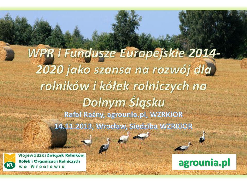 WPR i Fundusze Europejskie 2014-2020 jako szansa na rozwój dla rolników i kółek rolniczych na Dolnym Śląsku