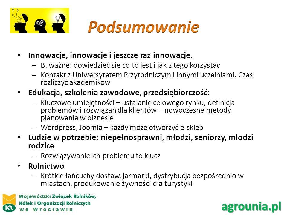 Podsumowanie agrounia.pl Innowacje, innowacje i jeszcze raz innowacje.