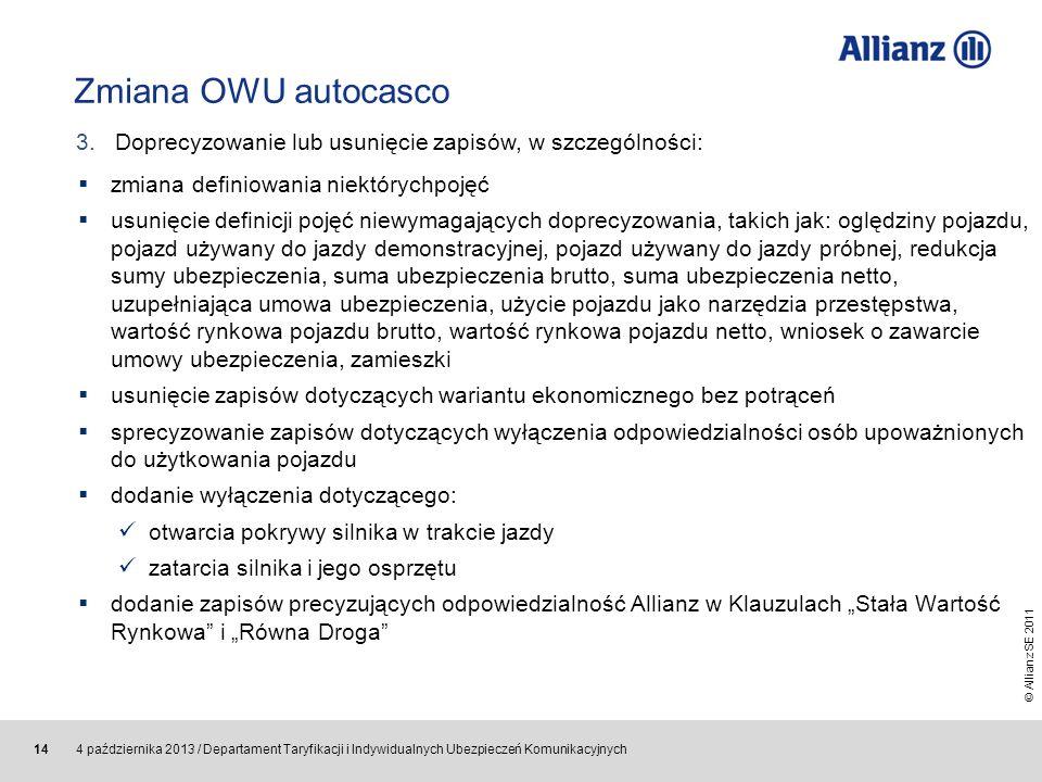 Zmiana OWU autocasco 3. Doprecyzowanie lub usunięcie zapisów, w szczególności: zmiana definiowania niektórychpojęć.