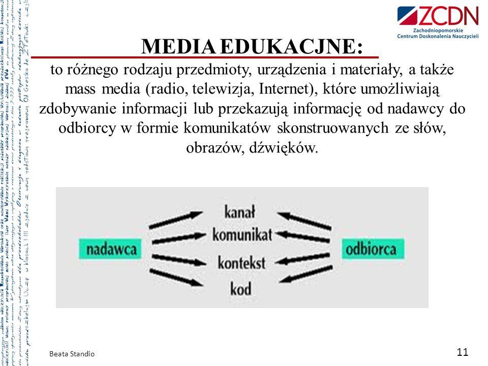 MEDIA EDUKACJNE: to różnego rodzaju przedmioty, urządzenia i materiały, a także mass media (radio, telewizja, Internet), które umożliwiają zdobywanie informacji lub przekazują informację od nadawcy do odbiorcy w formie komunikatów skonstruowanych ze słów, obrazów, dźwięków.