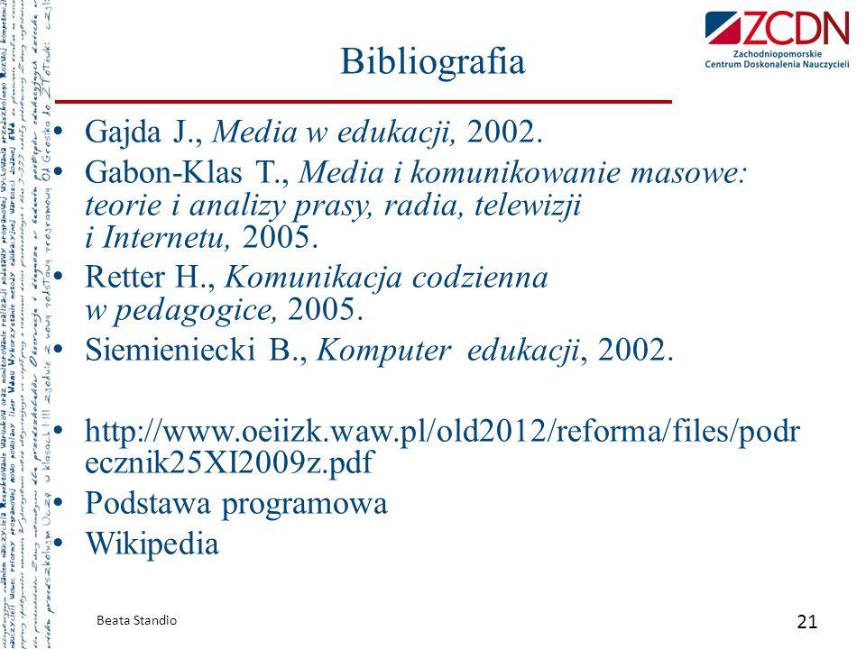 Bibliografia Gajda J., Media w edukacji, 2002.