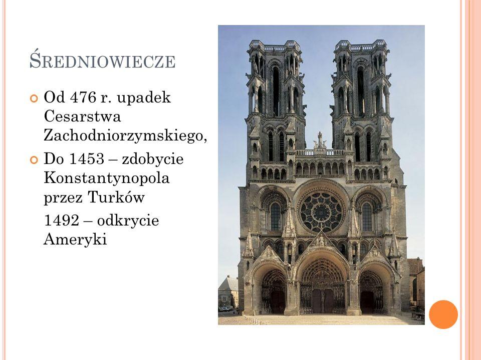 Średniowiecze Od 476 r. upadek Cesarstwa Zachodniorzymskiego,