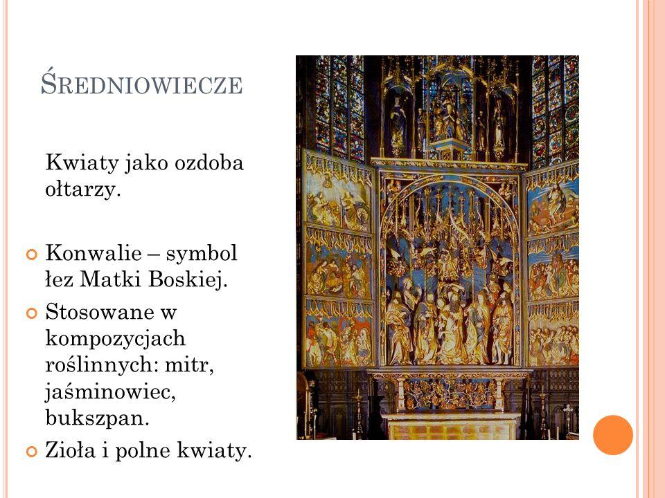 Średniowiecze Kwiaty jako ozdoba ołtarzy.
