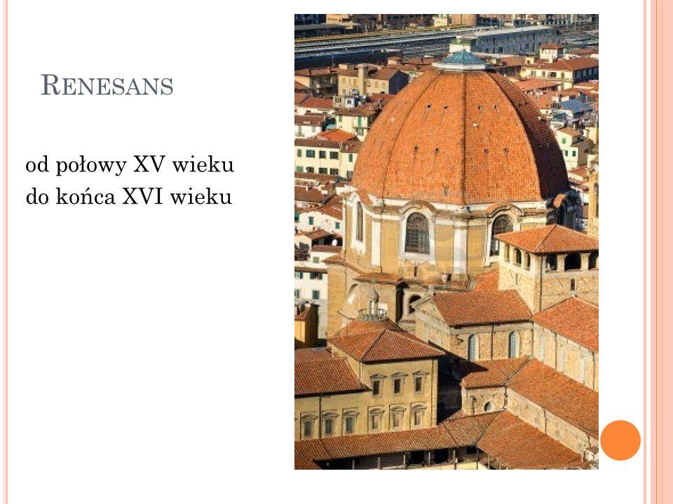 Renesans od połowy XV wieku do końca XVI wieku