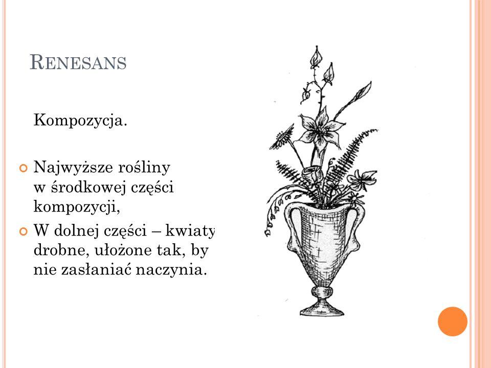 Renesans Kompozycja. Najwyższe rośliny w środkowej części kompozycji,