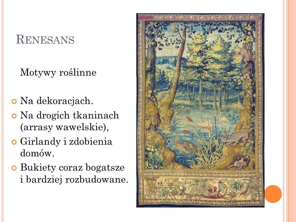 Renesans Motywy roślinne Na dekoracjach.