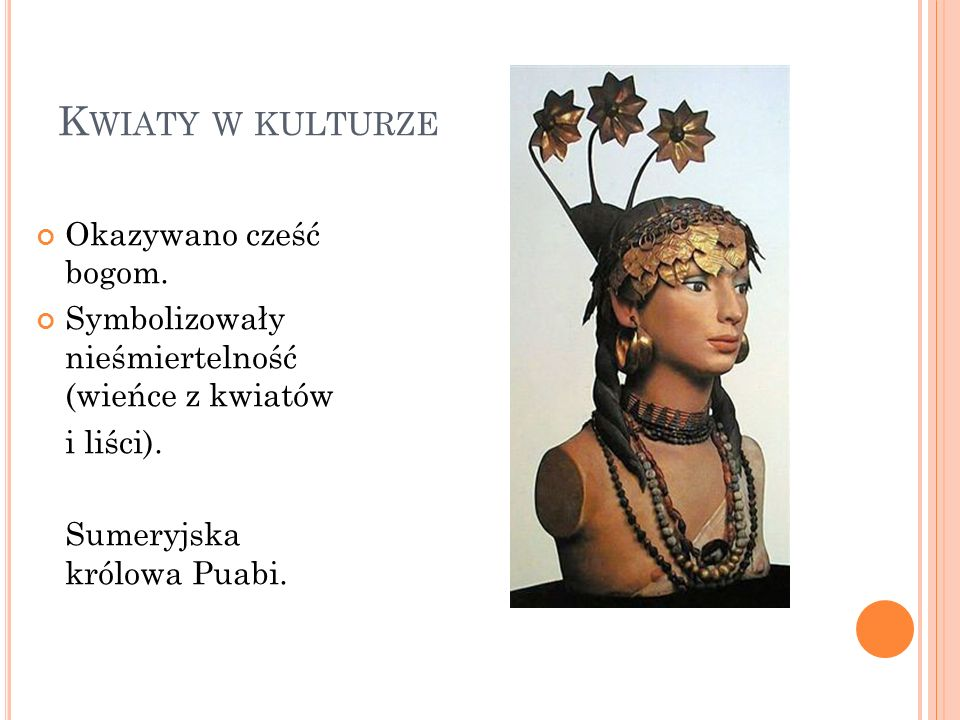 Kwiaty w kulturze Okazywano cześć bogom.