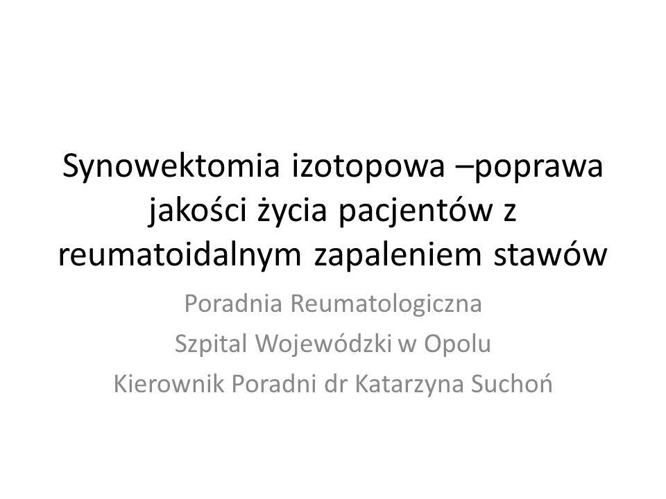 Synowektomia izotopowa –poprawa jakości życia pacjentów z reumatoidalnym zapaleniem stawów