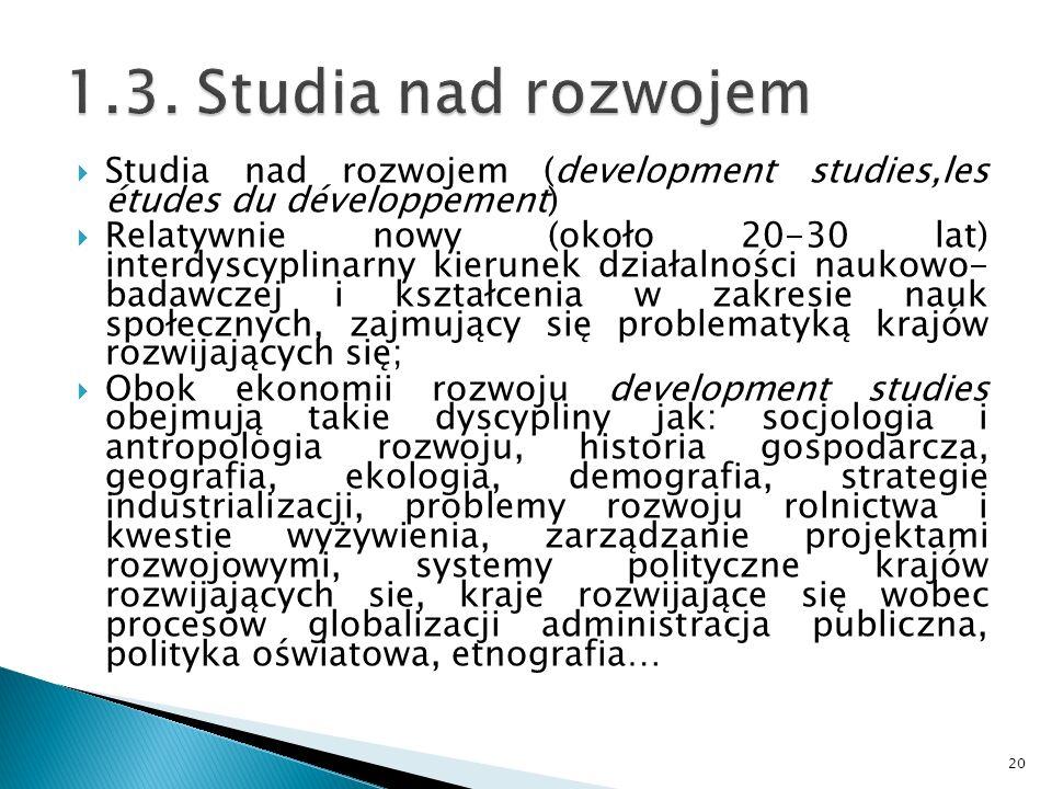 1.3. Studia nad rozwojem Studia nad rozwojem (development studies,les études du développement)