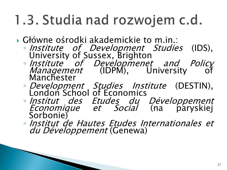 1.3. Studia nad rozwojem c.d. Główne ośrodki akademickie to m.in.: