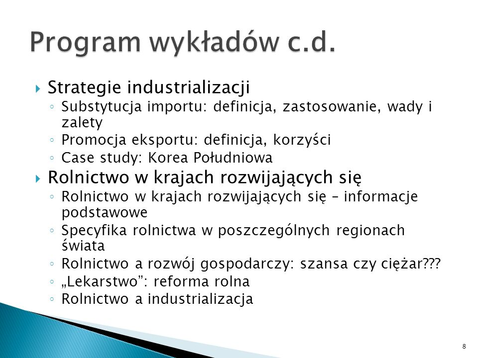Program wykładów c.d. Strategie industrializacji