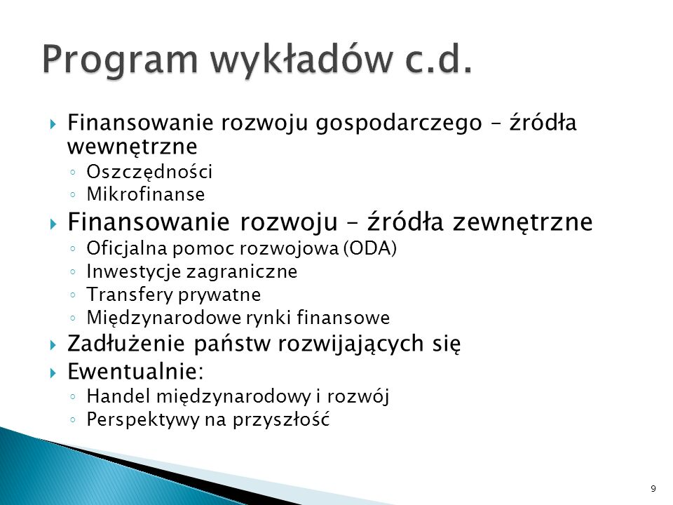 Program wykładów c.d. Finansowanie rozwoju – źródła zewnętrzne