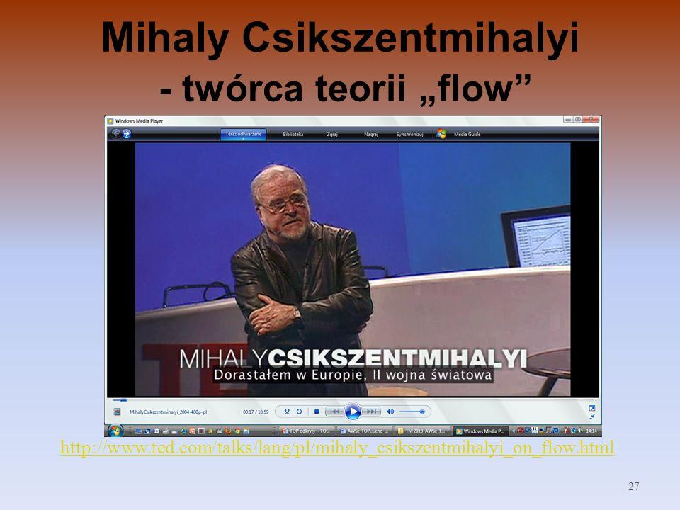 "Mihaly Csikszentmihalyi - twórca teorii ""flow"