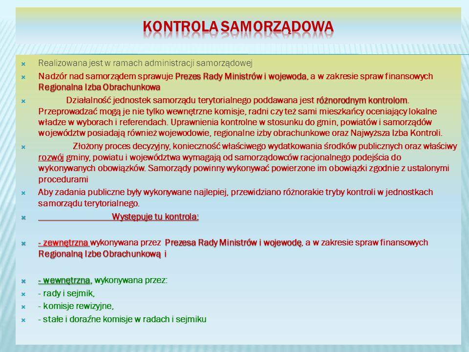 Kontrola samorządowa Realizowana jest w ramach administracji samorządowej.