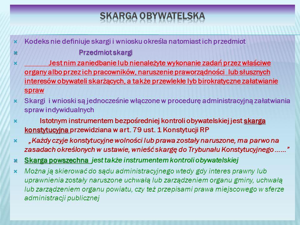 Skarga obywatelska Kodeks nie definiuje skargi i wniosku określa natomiast ich przedmiot. Przedmiot skargi.