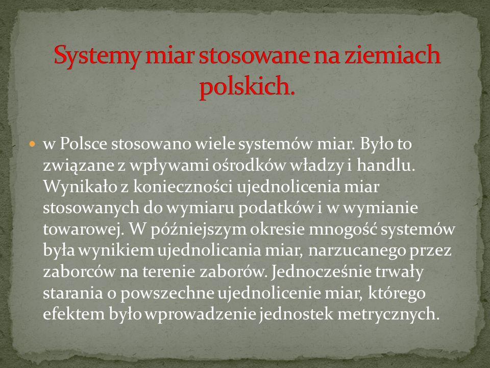Systemy miar stosowane na ziemiach polskich.