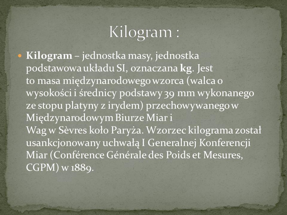 Kilogram :