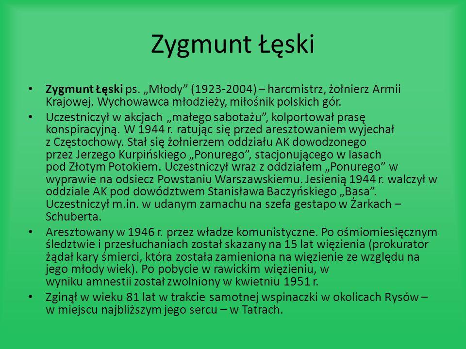 """Zygmunt Łęski Zygmunt Łęski ps. """"Młody (1923-2004) – harcmistrz, żołnierz Armii Krajowej. Wychowawca młodzieży, miłośnik polskich gór."""
