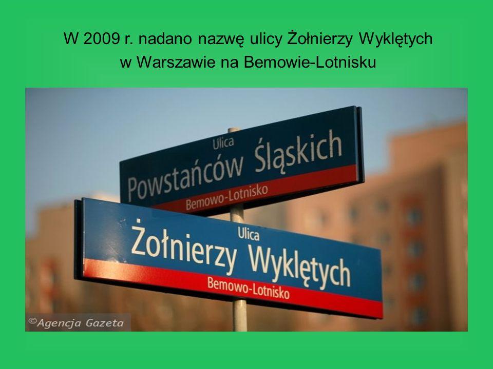 W 2009 r. nadano nazwę ulicy Żołnierzy Wyklętych
