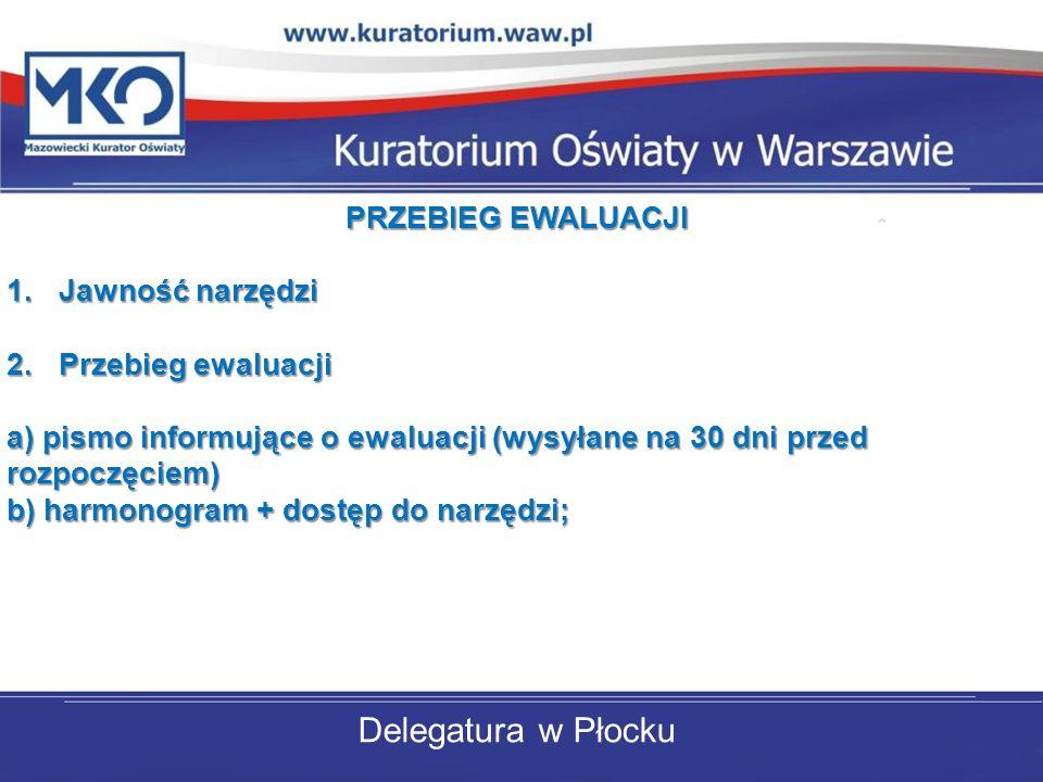 Delegatura w Płocku PRZEBIEG EWALUACJI Jawność narzędzi