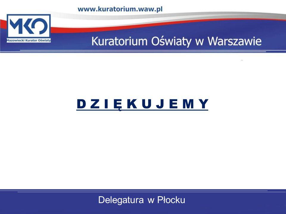 D Z I Ę K U J E M Y Delegatura w Płocku